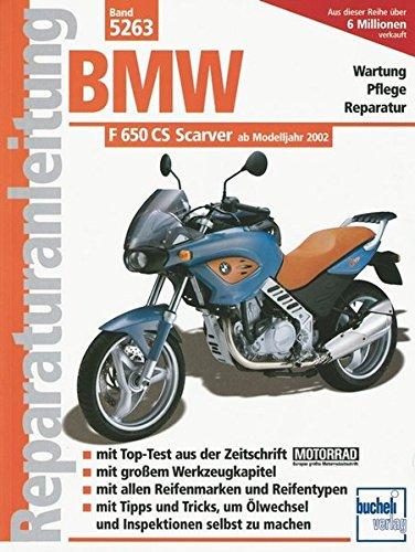 BMW F 650 CS Scarver: Ab Modelljahr 2002 (Reparaturanleitungen)