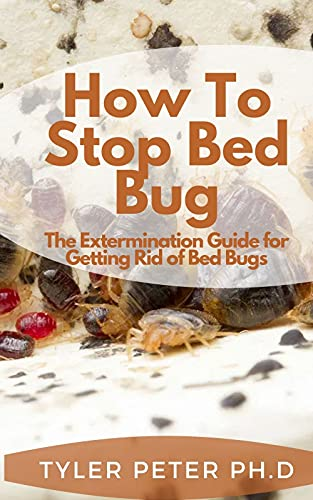 How To Stop Bed Bug: The Extermination Guide for Getting Rid of Bed Bugs