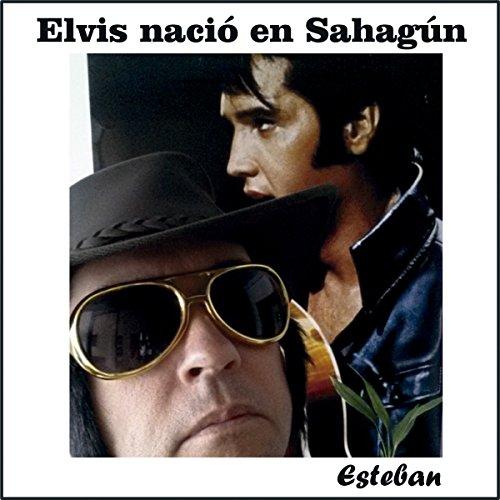 Elvis Nació en Sahagún