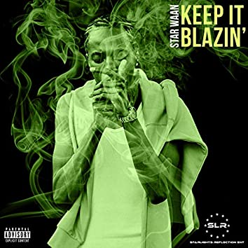 Keep It Blazin'