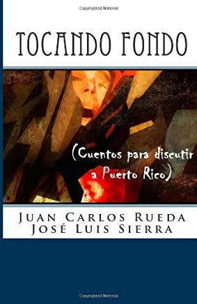 Tocando fondo: (Cuentos para discutir a Puerto Rico) (Spanish Edition)