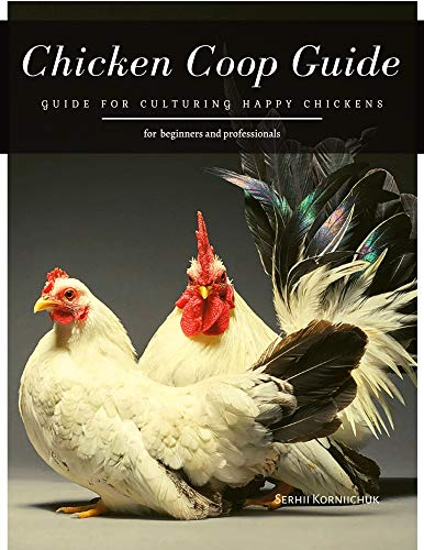 Chicken Coop Guide: Guide for Culturing Happy Chickens (English Edition)