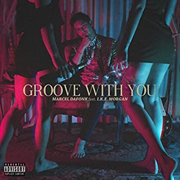 Groove with You (feat. I.K.E. Morgan)