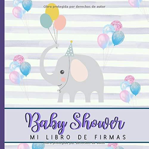 Baby Shower: Libro de Firmas, Recuerdos y Consejos a los Padres, Libro De Invitados Con Autógrafos, Deseos Para El Bebé, Álbum de Fotos y Un Regalo Perfecto Para Celebrar Nacimiento