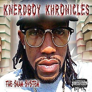 Knerdboy Khronicles the Skam System