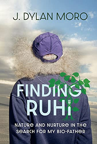 Finding Ruhi: Nature and Nurture in the Search for My Bio-Father (English Edition)
