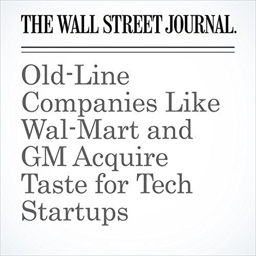 Old-Line Companies Like Wal-Mart and GM Acquire Taste for Tech Startups copertina