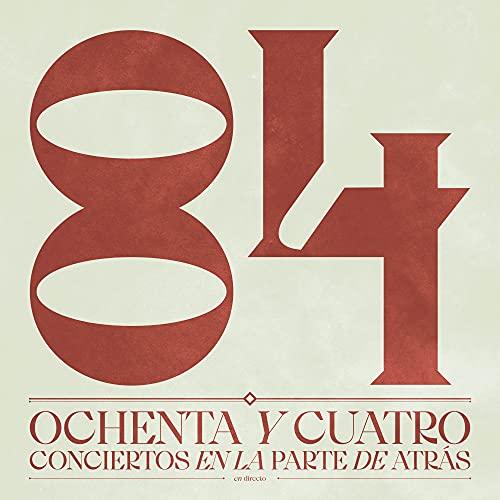 84 - Ochenta Y Cuatro Conciertos En La Parte De Atrás (Cd + Ticket Para Concierto Privado)