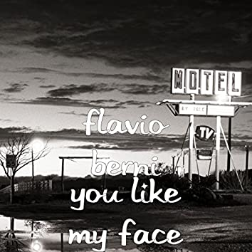 You Like My Face