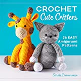 Crochet Cute Critters: 26 Easy Amigurumi Patterns (English Edition)