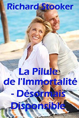 La Pilule de l' Immortalité- Désormais disponible (French Edition)