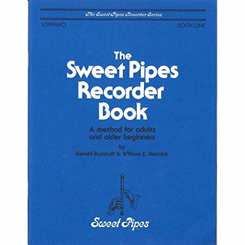 Sweet Pipes Recorder Book 1 (Soprano): A Method for Adults and Older Beginners