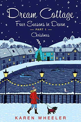 Dream Cottage: Four Seasons in Devon by the Sea on the Southwest Coast of England: Part One – Christmas