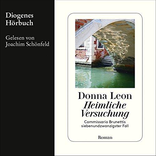 Heimliche Versuchung     Guido Brunetti 27              Autor:                                                                                                                                 Donna Leon                               Sprecher:                                                                                                                                 Joachim Schönfeld                      Spieldauer: 8 Std. und 52 Min.     248 Bewertungen     Gesamt 4,2