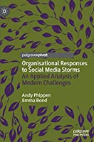 Organisational Responses to Social Media Storms: An Applied Analysis of Modern Challenges