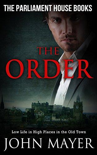 Book: The Order - Dark Urban Scottish Crime Story (Parliament House Books Book 2) by John Mayer