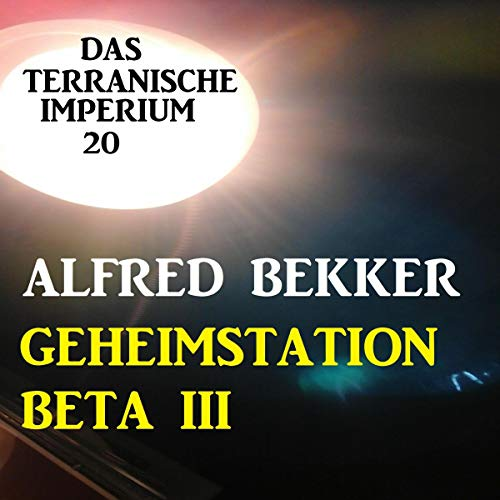 Das Terranische Imperium 20 - Geheimstation Beta III cover art