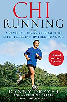 ChiRunning: A Revolutionary Approach to Effortless, Injury-Free Running by [Danny Dreyer, Katherine Dreyer]