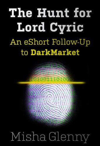 The Hunt for Lord Cyric: An eShort Follow-Up to DarkMarket (English Edition)