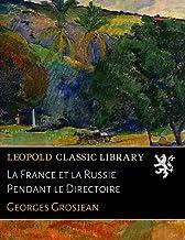 La France et la Russie Pendant le Directoire (French Edition)