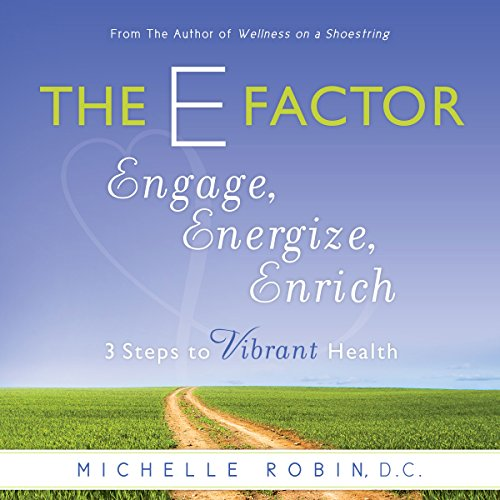 The E Factor: Engage, Energize, Enrich - Three Steps to Vibrant Health audiobook cover art