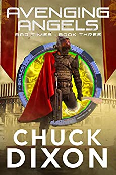 Avenging Angels (Bad Times Book 3) by [Chuck Dixon]