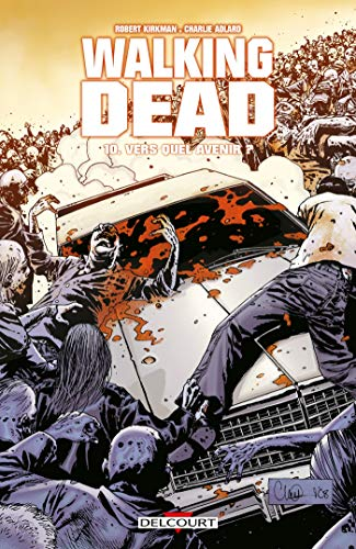 Walking Dead T10: Vers quel avenir ?