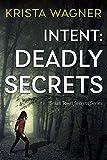 Intent: Deadly Secrets: A Psychological Thriller ( Book #1) (Small Town Secrets)