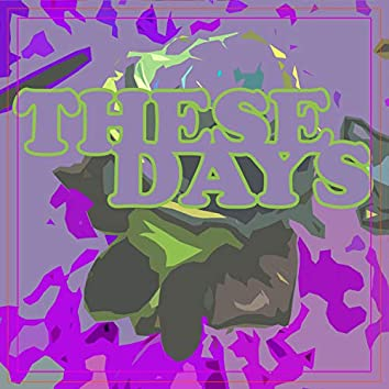 These Days (feat. Love, Pax)