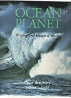 Ocean Planet: Writings and Images of the Sea