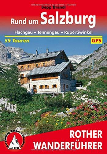 Rund um Salzburg: Flachgau - Tennengau - Rupertiwinkel. 59 Touren. Mit GPS-Tracks (Rother Wanderführer)