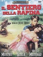 Il Sentiero Della Rapina [Italian Edition]