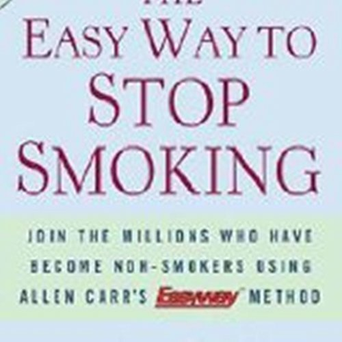 The Easy Way to Stop Smoking Join the Millions Who Have Become Nonsmokers Using the Easyway Method