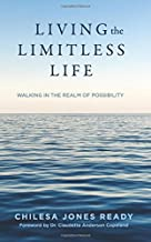 Living the Limitless Life: Walking in the Realm of Possibility
