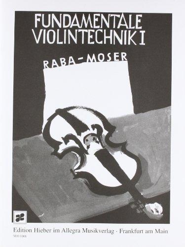 Fundamentale Violintechnik: Eine Sammlung von Meisteretüden mit Beiträgen aus der Violin-Methodik. Band 1. Violine. Lehrbuch.