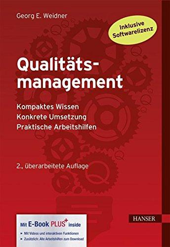 Qualitätsmanagement: - Kompaktes Wissen, - Konkrete Umsetzung, - Praktische Arbeitshilfen