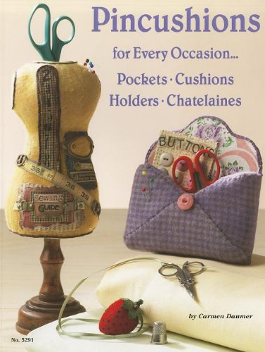 Pincushions: For Every Occasion: Pockets, Cushions, Holders, Chatalaines (Design Originals)