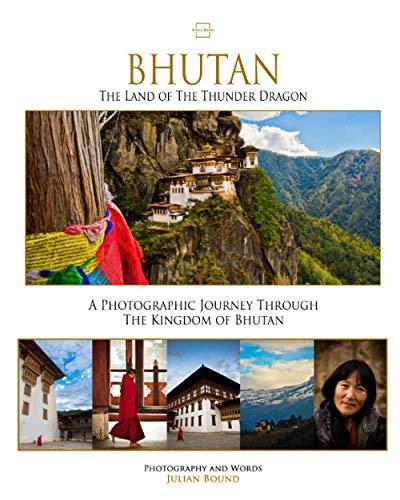 Bhutan, The Land of The Thunder Dragon