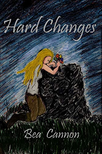 Book: Hard Changes by Bea Cannon