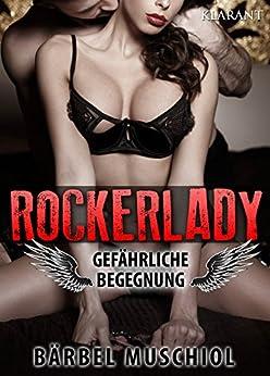 Rockerlady. Erotischer Roman von [Muschiol, Bärbel]