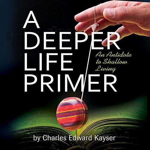 A Deeper Life Primer audiobook cover art