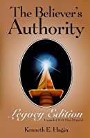 The Believer's Authority Legacy Edition