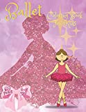 Ballet Coloring Book For Kids: Lovely Designs Of Ballerinas To Color! Sketchpad, Workbook, Coloring Pages For A little Ballet Dancers Kids Ages 4-8 (Activity Books For Children)