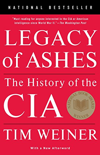 Compare Textbook Prices for Legacy of Ashes: The History of the CIA Reprint Edition ISBN 9780307389008 by Weiner, Tim