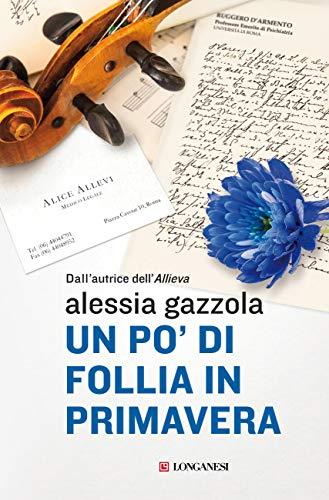 Un po' di follia in primavera: La serie dell'Allieva (Alice Allevi Vol. 5) (Italian Edition)