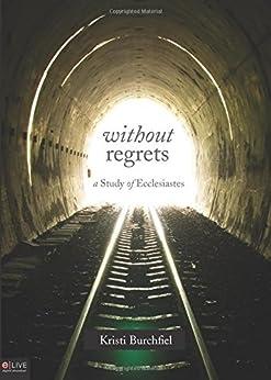 Without Regrets by [Kristi Burchfiel]