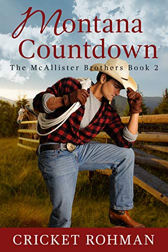 Montana Countdown (The McAllister Brothers Book 2) by [Cricket Rohman]