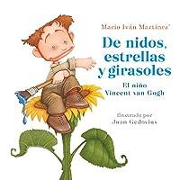 De nidos, estrellas y girasoles. El niño Vincent Van Gogh / Nests, Stars and Sunflowers. Vincent Van Gogh As a Child