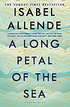 A Long Petal of the Sea: 'Allende's finest book yet' – now a Sunday Times bestseller by [Isabel Allende]
