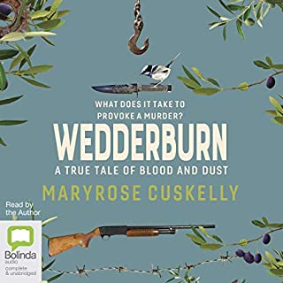 Wedderburn     A True Tale of Blood and Dust              By:                                                                                                                                 Maryrose Cuskelly                               Narrated by:                                                                                                                                 Maryrose Cuskelly                      Length: 7 hrs and 23 mins     2 ratings     Overall 5.0